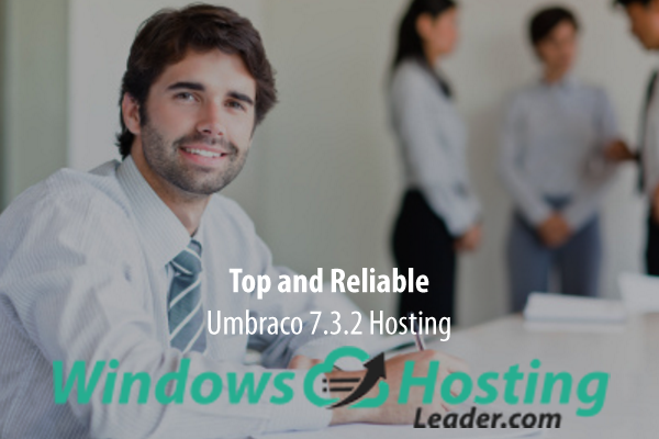 Top and Reliable Umbraco 7.3.2 Hosting
