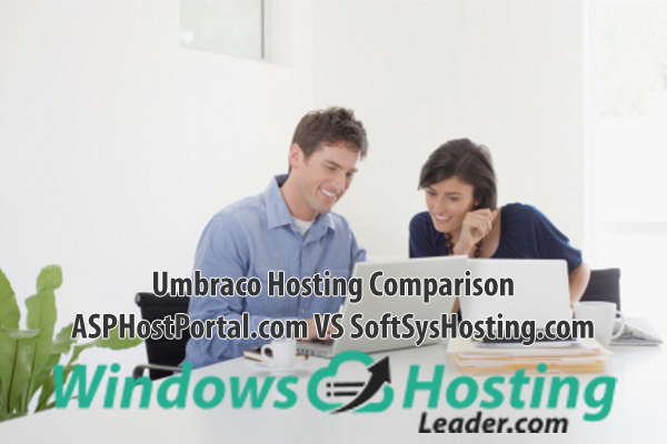Umbraco Hosting Comparison - ASPHostPortal.com VS SoftSysHosting.com