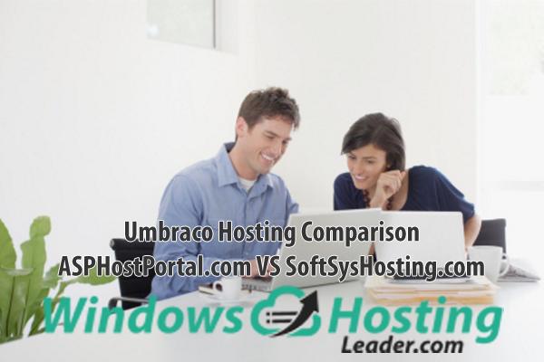 Umbraco Hosting Comparison - ASPHostPortal.com VS SoftSysHosting.com