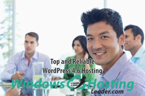 Top and Reliable WordPress 4.6 Hosting