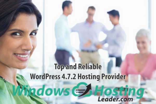 Top and Reliable WordPress 4.7.2 Hosting