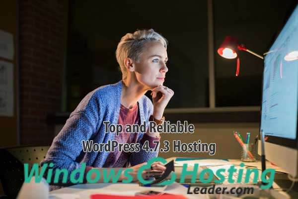 Top and Reliable WordPress 4.7.3 Hosting